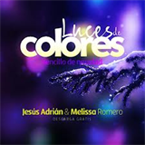 Luces De Colores - Jesús Adrián Romero feat. Melissa Romero - Video Oficial