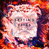 Setting Fires (Remixes)